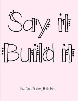 Say it, Build it