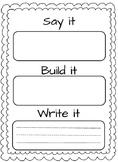 Say it, Build it, Write it.