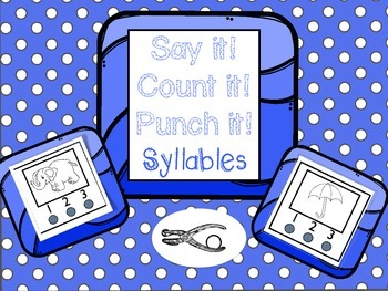 Say it! Count it! Punch It! (Syllables)