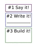 Say it! Write it! Build it!