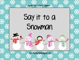 Say it to a Snowman