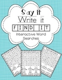 Say it, write it, find it: Interactive Word Searches