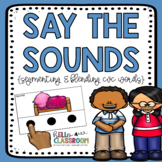 Say the Sounds - Segmenting and Blending CVC Words - ELL - PSF