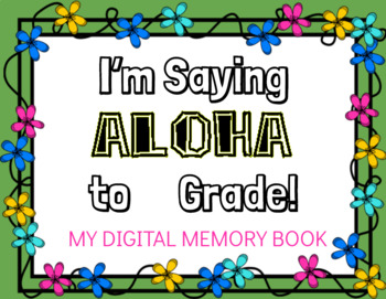 Saying Aloha to __ Grade! Digital Memory Book