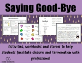 Saying Goodbye:  Facilitating Closure and Termination