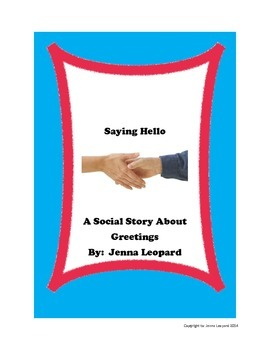 Saying Hello ~ A Social Story About Greetings By:Jenna Leopard