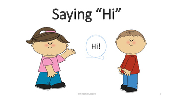 Saying Hi (greetings) with Personal Space Social Story