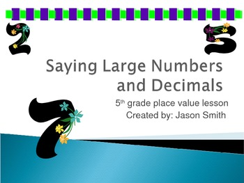 Saying Large Numbers and Decimals