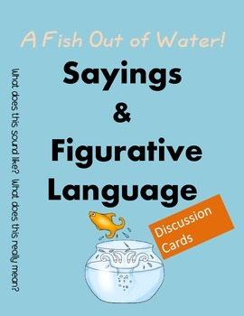 Sayings and Figurative Language Discussion Cards- Set 1 (Idioms)