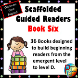 Scaffolded Guided Reading Series - Book Six with Bonus Supplemental Reader