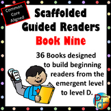 Scaffolded Guided Reading Series - Book Nine