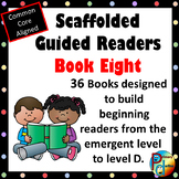 Scaffolded Guided Reading Series - Book Eight