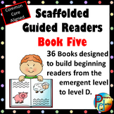 Scaffolded Guided Reading Series - Book Five with Bonus Su