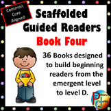 Scaffolded Guided Reading Series - Book Four with Bonus Supplemental Reader