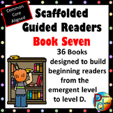 Scaffolded Guided Reading Series - Book Seven with 2 Bonus Supplemental Readers