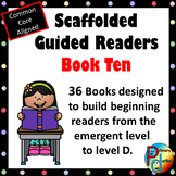 Scaffolded Guided Reading Series - Book Ten with Bonus Sup
