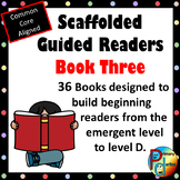 Scaffolded Guided Reading Series - Book Three with Bonus S