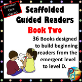 Scaffolded Guided Reading Series - Book Two with Bonus Supplemental Reader