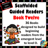 Scaffolded Guided Reading Series - Book Twelve