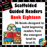 Scaffolded Guided Reading Series - Book Eighteen