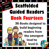 Scaffolded Guided Reading Series - Book Fourteen with Bonu