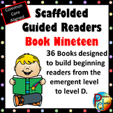 Scaffolded Guided Reading Series - Book Nineteen