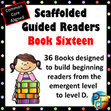 Scaffolded Guided Reading Series - Book Sixteen