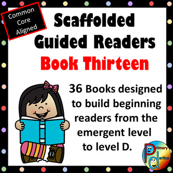 Scaffolded Guided Reading Series - Book Thirteen