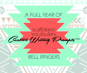 Scaffolded Vocabulary - Creative Writing Prompts - English Bell Ringers