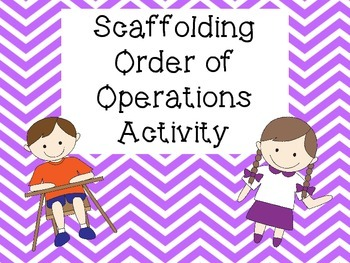 Scaffolding Activity for Order of Operations