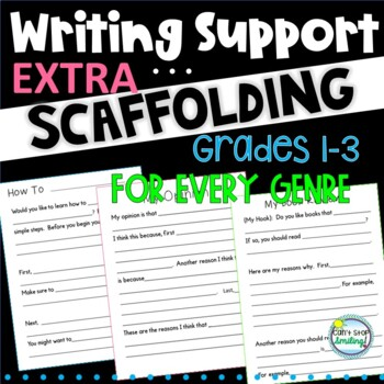 Scaffolded Writing ~ Writing Support Grades 1-3 ~ Writing with Scaffolding Added
