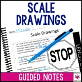 Scale Drawings Guided Notes - Scale Drawings Notes