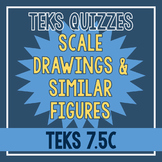 Scale Drawings & Similar Figures Quiz (TEKS 7.5C)
