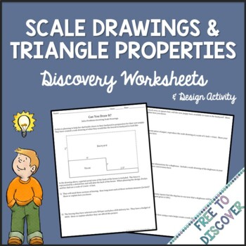 Scale Drawings and Triangle Properties Discovery Worksheets