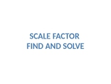 Scale Factor Find and Solve