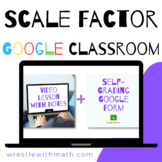 Scale Factor - (Google Form & Video Lesson!)