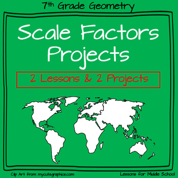 7th Grade Geometry - Scale Factors and Similar Figures Projects