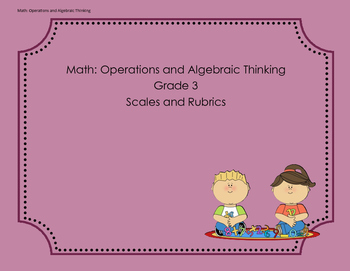 Scales and Rubrics for 3rd Grade OA Standards