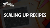 Scaling Up Recipes - Complete Lesson
