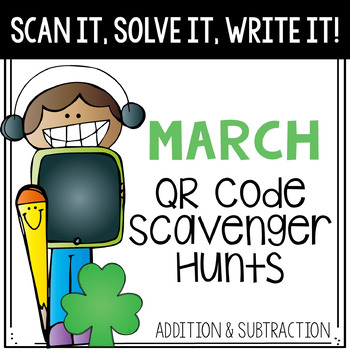 Scan It, Solve It, Write It! QR code Scavenger Hunt - March