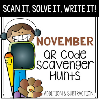 Scan It, Solve It, Write It! QR code Scavenger Hunt - November