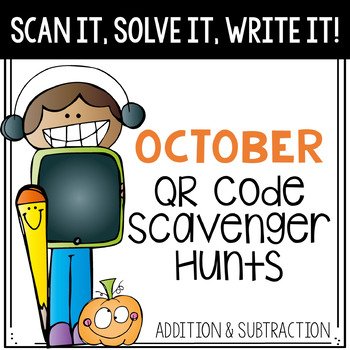 Scan It, Solve It, Write It! QR code Scavenger Hunt - October