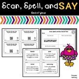 Scan, Spell, and Say End of Year