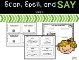 Scan, Spell, and Say Long o