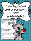 Scarcity, Choice and Opportunity Cost Guided Notes