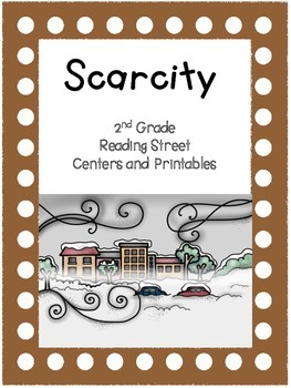 Scarcity, Reading Street, 2nd Grade, Unit 2, Week 3, Centers and Printables