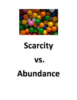 Scarcity vs. Abundance - Class Activity & Homework