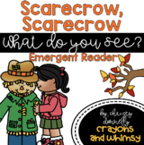 Scarecrow, Scarecrow What Do You See? Emergent Reader