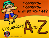 Scarecrow, Scarecrow, What do You See?  Fall Vocabulary A to Z