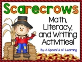 Scarecrows! Math, Literacy,  and Writing Activities!